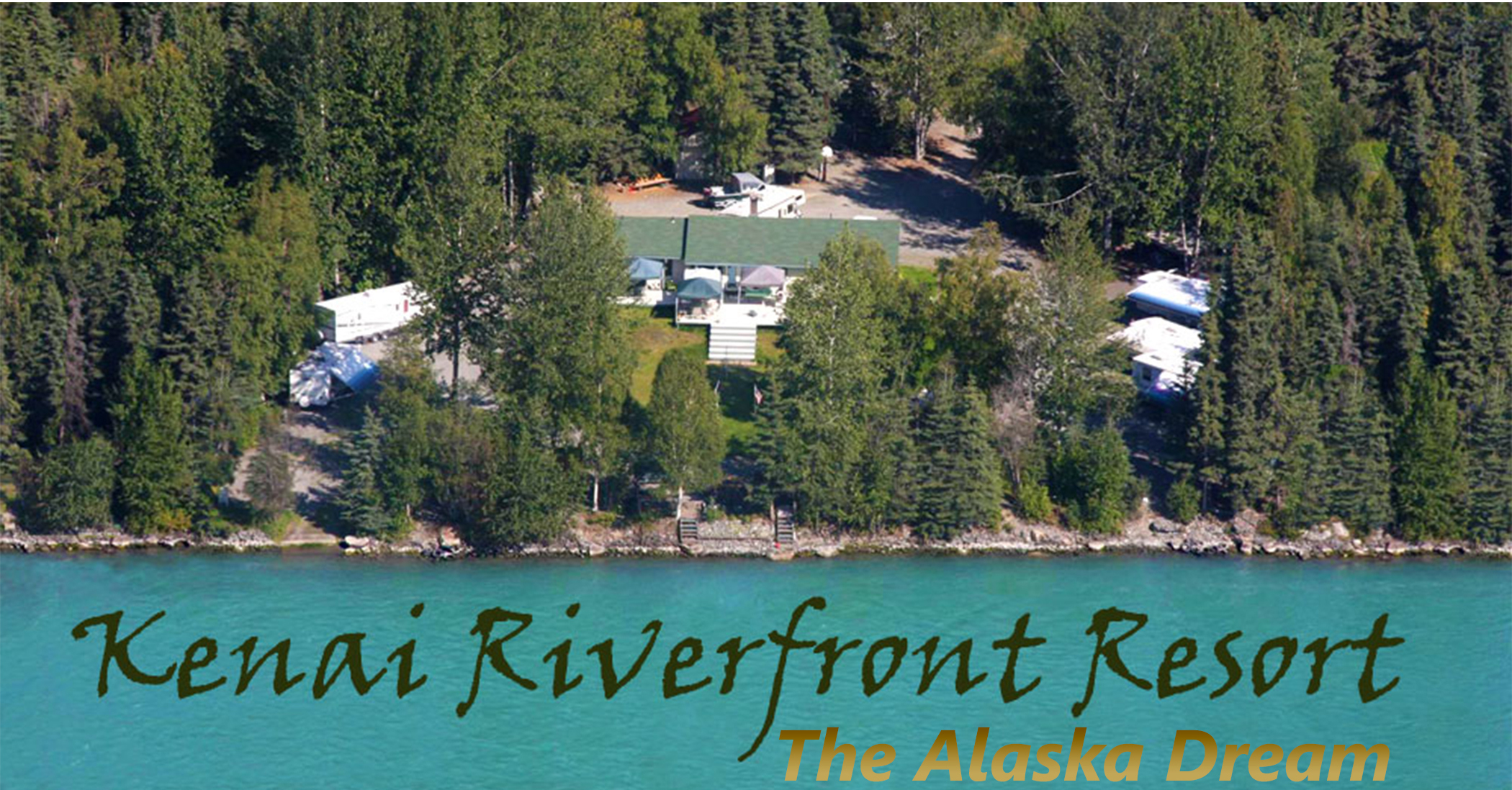 Kenai Riverfront Resort The Alaska Dream Lodging Fishing Rv Park On S